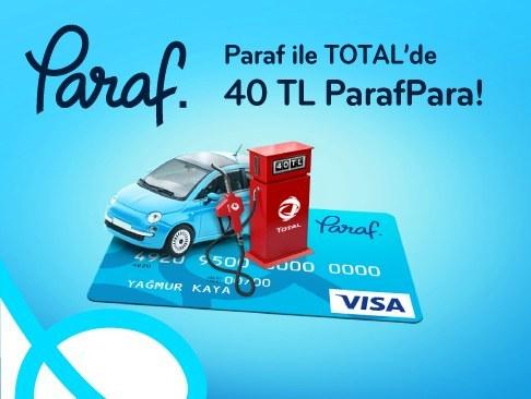 PARAF'TAN TOTAL'DE YAPILACAK HARCAMALARA 40 TL PARAFPARA